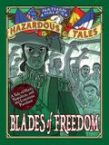 Blades of Freedom (Nathan Hale's Hazardous Tales #10): A Louisiana Purchase Tale