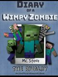 Diary of a Minecraft Wimpy Zombie Book 2: The Rivalry (Unofficial Minecraft Series)