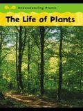 The Life of Plants (Understanding Plants/Watts)