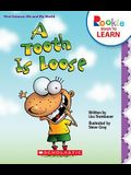 A Tooth Is Loose (Rookie Ready to Learn: First Science: Me and My World) (Library Edition)