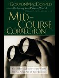 Mid-Course Correction: Re-Odering Your Private World for the Next Part of Your Journey