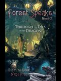 The Forest Speaks: Book 2: Through the Eyes of the Dragon