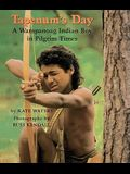 Tapenum's Day: A Wampanoag Indian Boy in Pilgrim Times: A Wampanoag Indian Boy in Pilgrim Times