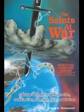 Saints at War: Spiritual Warfare for Families, Churches, Cities and Nations
