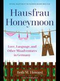 Hausfrau Honeymoon: Love, Language, and Other Misadventures in Germany