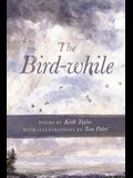 The Bird-While