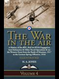 The War in the Air: Volume 4-A History of the RFC, RAF & RNAS Engaged in Anti-Submarine & Other Naval Operations & on the Western Front fr