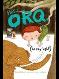 This Orq. (He Say Ugh!)