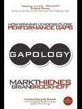 Gapology: How Winning Leaders Close Performance Gaps, 5th Anniversary Edition