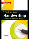 Work on Your Handwriting: A Workbook for Adult Learners of English