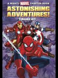 A Mighty Marvel Chapter Book Astonishing Adventures!: 3 Books in 1! (A Marvel Chapter Book)