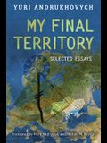 My Final Territory: Selected Essays