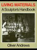 Living Materials: A Sculptor's Handbook