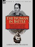 The Woman in Battle: Soldier, Spy and Secret Service Agent for the Confederacy During the American Civil War