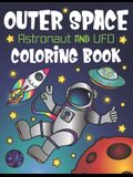 Outer Space Astronaut and UFO Coloring Book: With Funny Alien Sayings, Inspirational Space Quotes, Cool Rocket Ships, Moon Landing, Solar System Plane