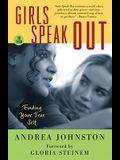 Girls Speak Out: Finding Your True Self, 2nd Edition (Turtleback School & Library Binding Edition)