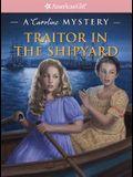 Traitor in the Shipyard: A Caroline Mystery