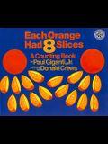 Each Orange Had 8 Slices (Turtleback School & Library Binding Edition)