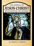 The Sophia of Jesus Christ and Eugnostos the Blessed: The Divine Feminine and T