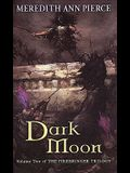 Dark Moon (Pierce, Meredith Ann. Firebringer Trilogy, V. 2.)