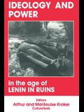 Ideology and Power in the Age of Lenin in Ruins