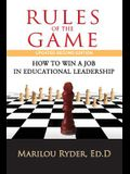 Rules of the Game: How to Win a Job in Educational Leadership