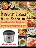 Instant Zest Rice & Grain Cookbook for Beginners
