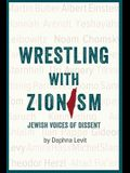 Wrestling with Zionism: Jewish Voices of Dissent