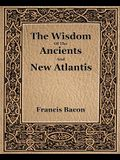 The Wisdom Of The Ancients And New Atlantis (1886)