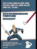 How to Draw Anime Including Anime Anatomy, Anime Eyes, Anime Hair and Anime Kids - Volume 1 - (Step by Step Instructions on How to Draw 20 Anime): Thi