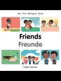 My First Bilingual Book-Friends (English-German)