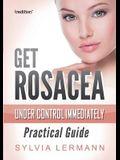 Get Rosacea Under Control Immediately