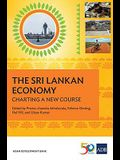 The Sri Lankan Economy: Charting A New Course