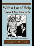 With a Lot of Help from Our Friends: The Politics of Alcoholism