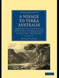 A Voyage to Terra Australis 2 Volume Set: Undertaken for the Purpose of Completing the Discovery of That Vast Country, and Prosecuted in the Years 1
