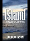 The Island: Stranded On An Island Called Grief