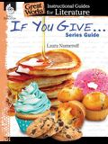 If You Give . . . Series Guide