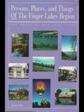 Persons, Places, and Things of the Finger Lakes: The Heart of New York State