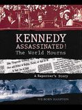 Kennedy Assassinated! The World Mourns: A Reporter's Story (Turtleback School & Library Binding Edition)