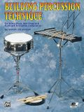Building Percussion Technique: For Snare Drum, Bass Drum and Keyboard Percussion Instruments