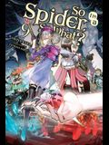 So I'm a Spider, So What?, Vol. 9 (Light Novel)