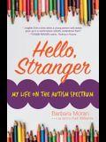 Hello, Stranger: My Life on the Autism Spectrum