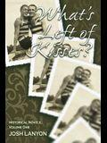 What's Left of Kisses: Historical Novellas, Volume 1