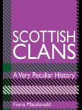 Scottish Clans: A Very Peculiar History(tm)