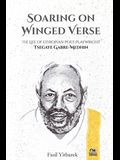 Soaring on Winged Verse: The Life of Ethiopian Poet-Playwright Tsegaye Gabre-Medhin