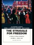 The Struggle for Freedom: A History of African Americans, Volume 2, Since 1865a History of African Americans