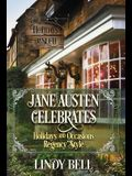 Jane Austen Celebrates: Holidays and Occasions Regency Style