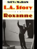 L.A. Story and Roxanne