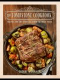 The Tombstone Cookbook: Recipes and Lore from the Town Too Tough to Die