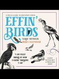 Effin' Birds 2022 Wall Calendar